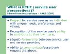 what is pchc service user perspectives drawn from focus groups nari 2007