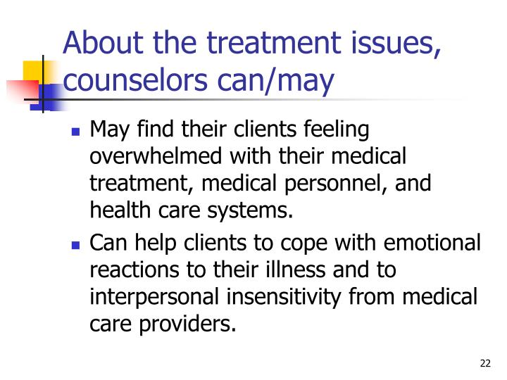 About the treatment issues, counselors can/may