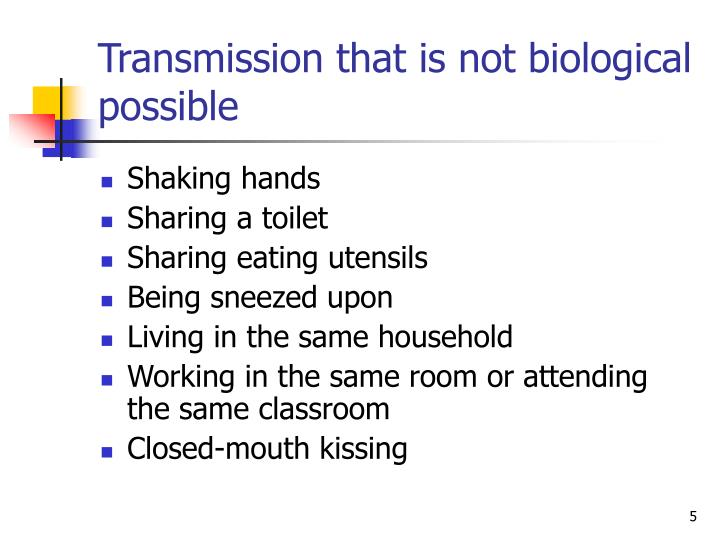 Transmission that is not biological possible