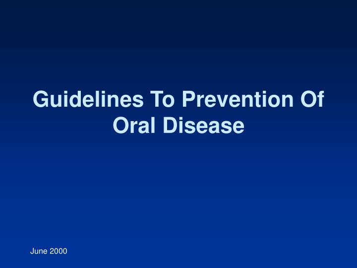 Guidelines To Prevention Of Oral Disease