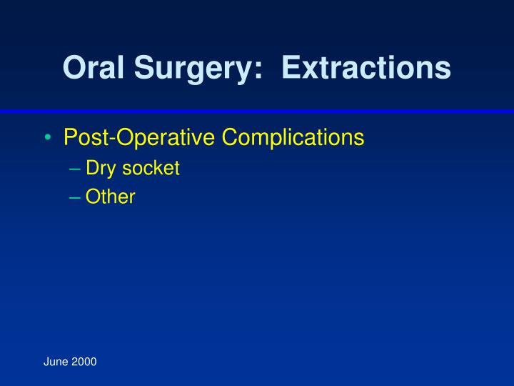 Oral Surgery:  Extractions
