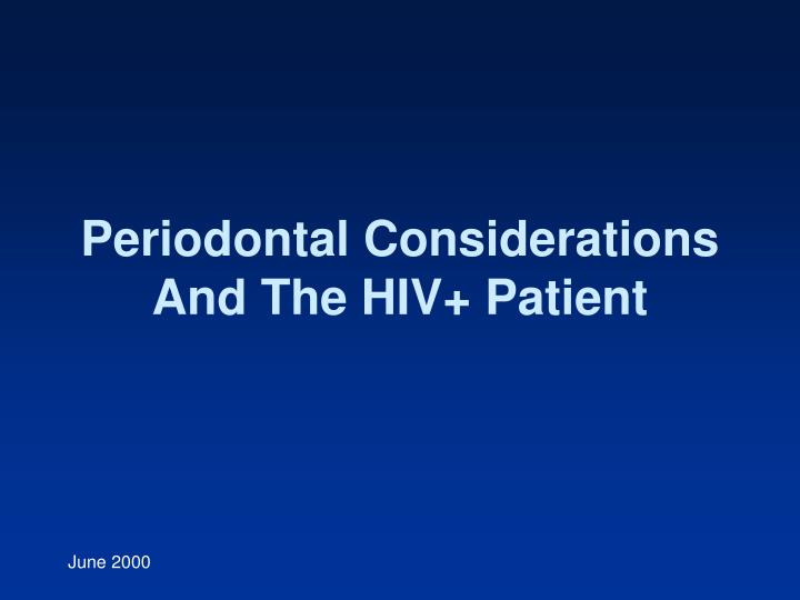 Periodontal Considerations And The HIV+ Patient