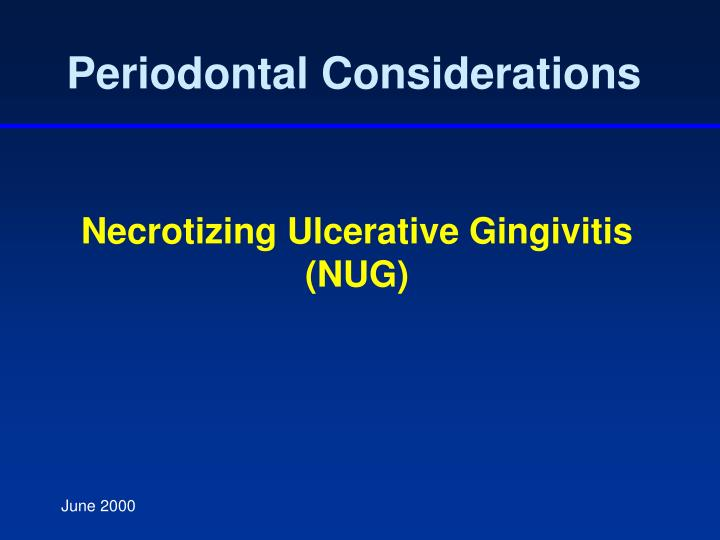 Periodontal Considerations