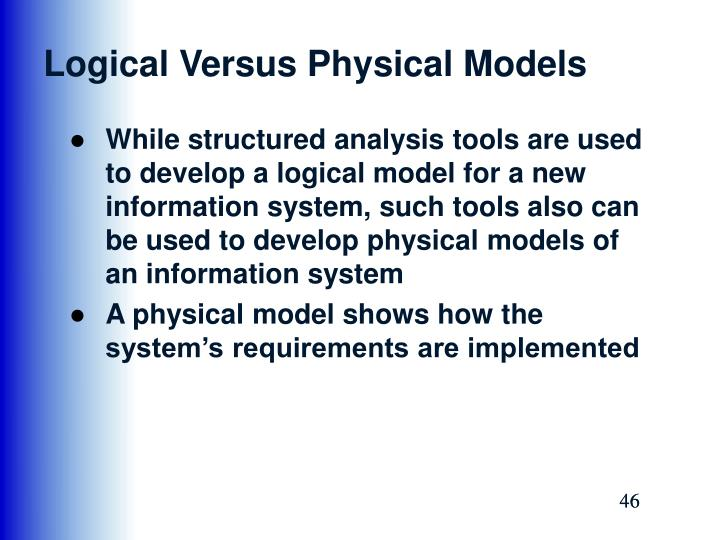 Logical Versus Physical Models