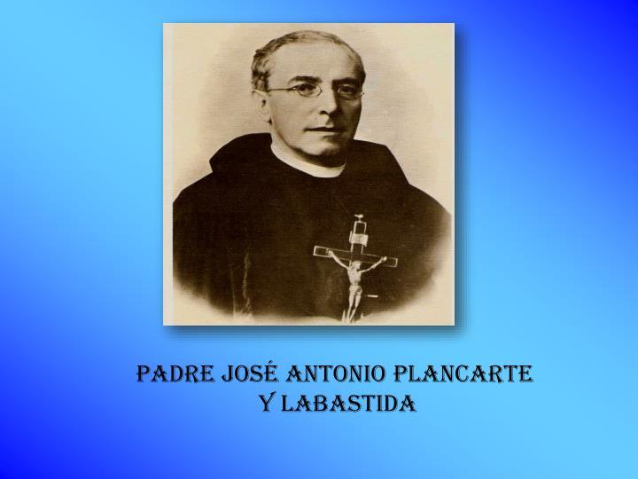 PADRE JOSÉ ANTONIO PLANCARTE