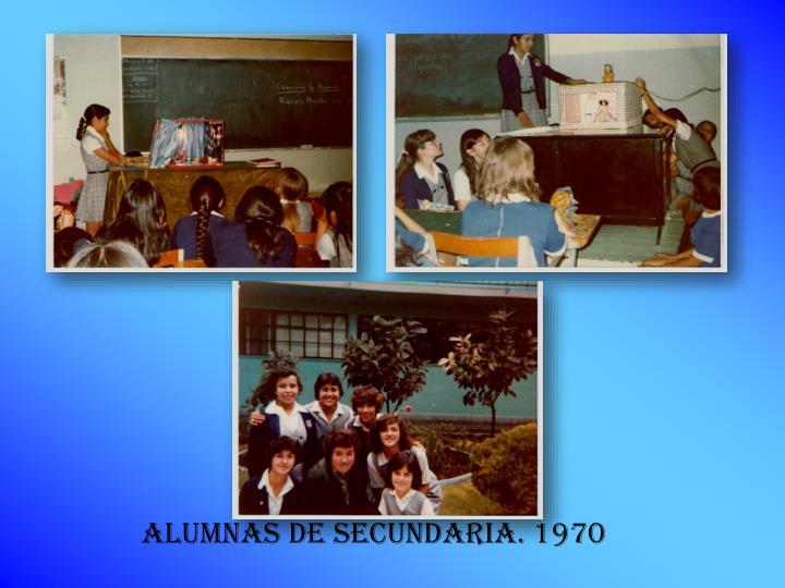 ALUMNAS DE SECUNDARIA. 1970