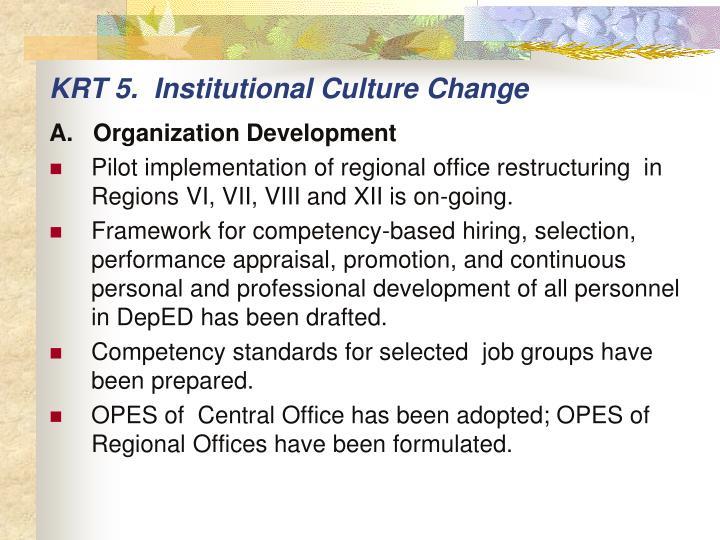 KRT 5.  Institutional Culture Change