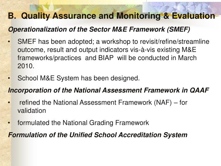 B.  Quality Assurance and Monitoring & Evaluation