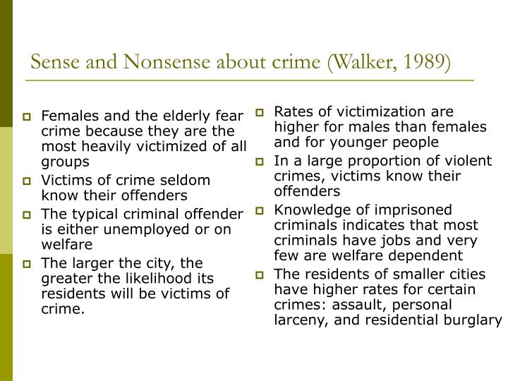 Females and the elderly fear crime because they are the most heavily victimized of all groups