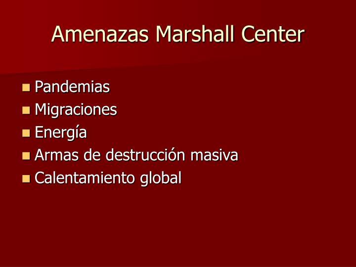 Amenazas Marshall Center