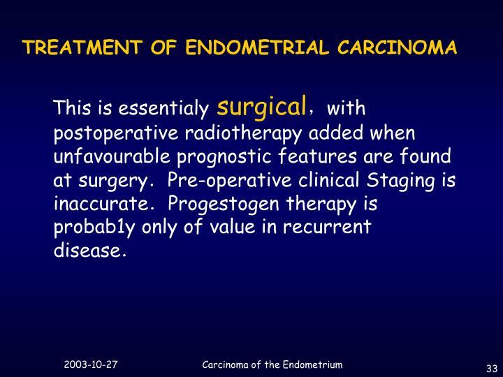 TREATMENT OF ENDOMETRIAL CARCINOMA