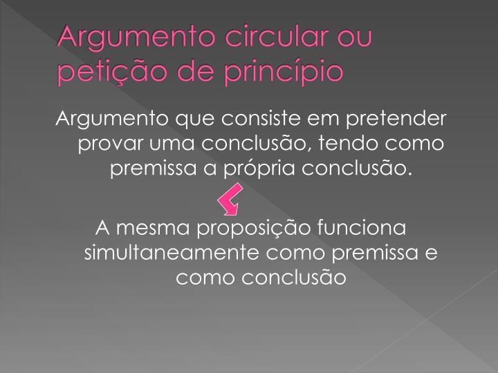 Argumento circular ou petição de princípio