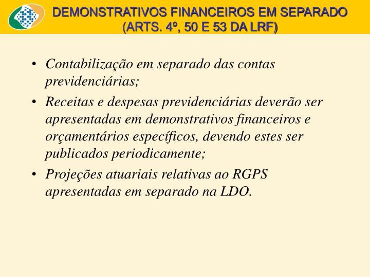 Contabilização em separado das contas previdenciárias;