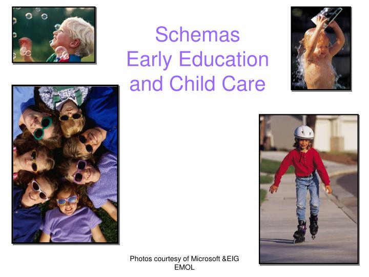 Schemas early education and child care