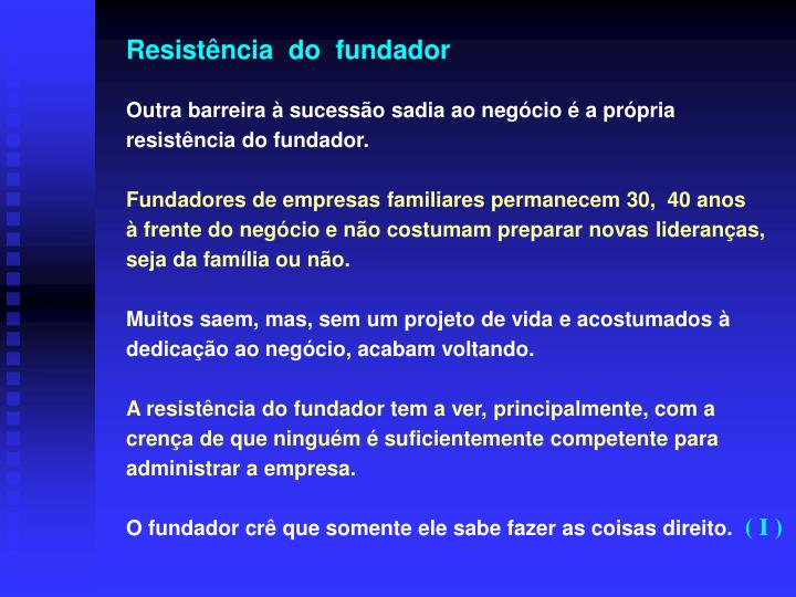 Resistência  do  fundador