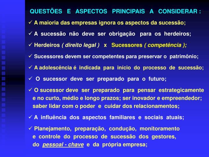 QUESTÕES   E   ASPECTOS   PRINCIPAIS   A   CONSIDERAR :