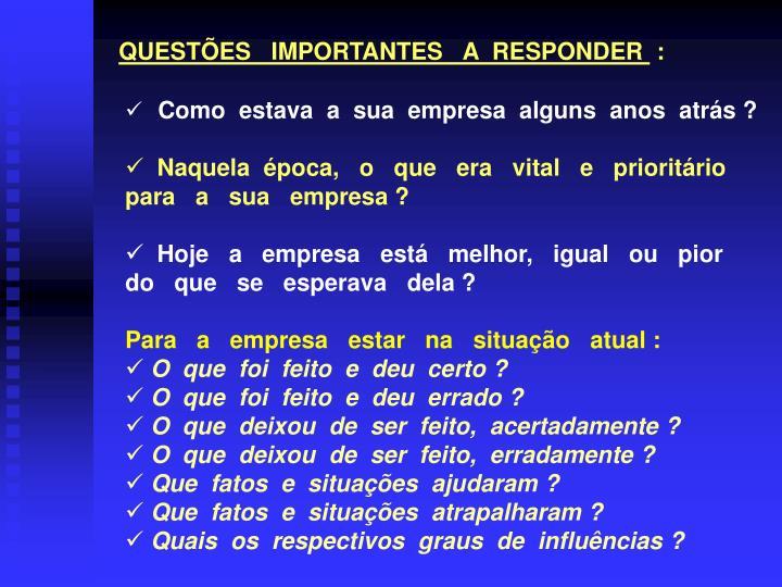 QUESTÕES   IMPORTANTES   A  RESPONDER