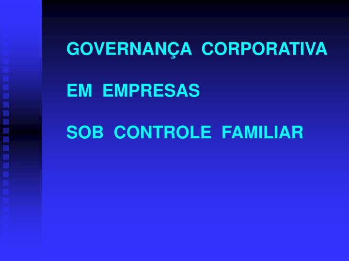 GOVERNANÇA  CORPORATIVA  EM  EMPRESAS