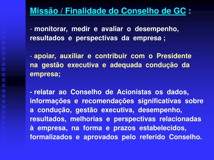 Missão / Finalidade do Conselho de GC