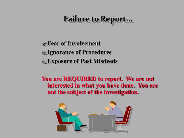 Failure to Report...