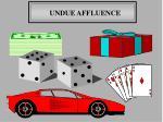 undue affluence