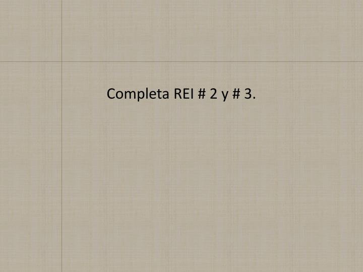 Completa REI # 2 y # 3.