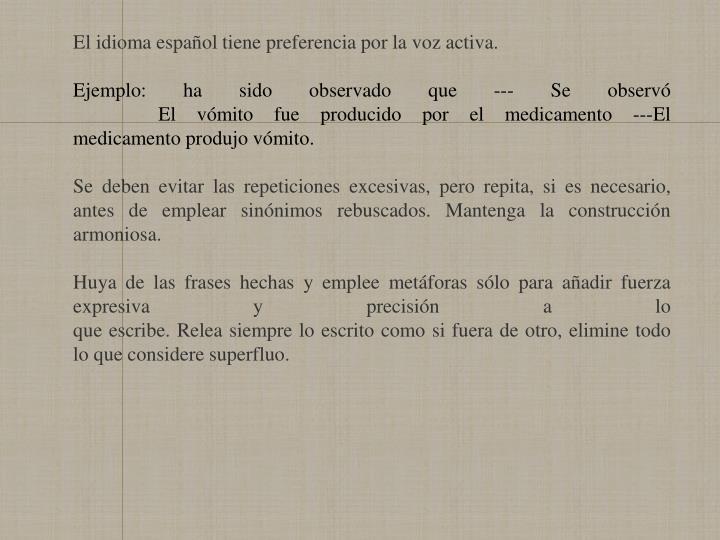 El idioma español tiene preferencia por la voz activa.