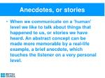 anecdotes or stories