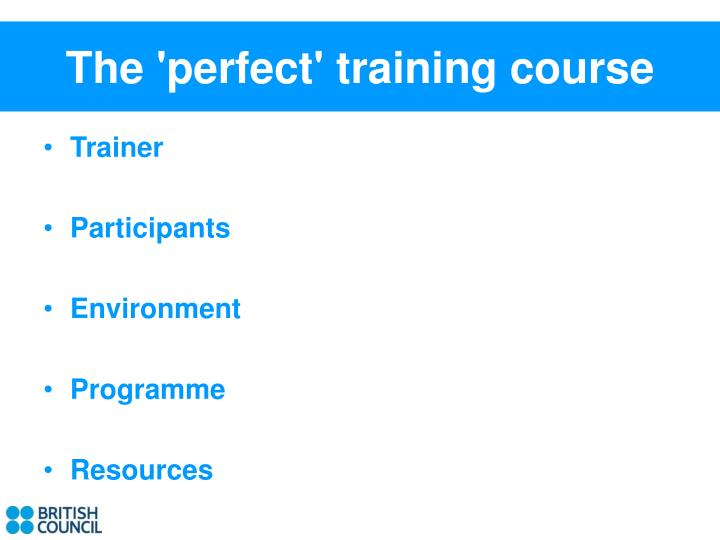 The 'perfect' training course