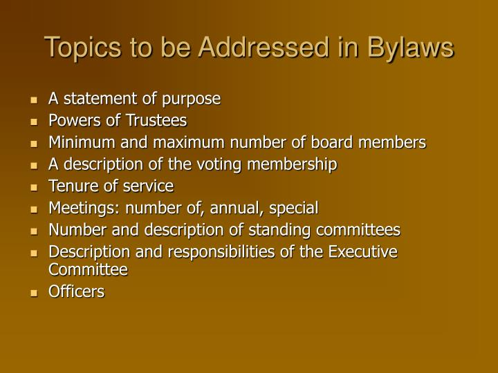 Topics to be Addressed in Bylaws