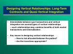 designing vertical relationships long term contracts and quasi vertical integration