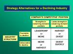 strategy alternatives for a declining industry
