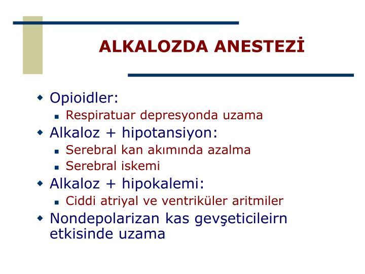 ALKALOZDA ANESTEZİ