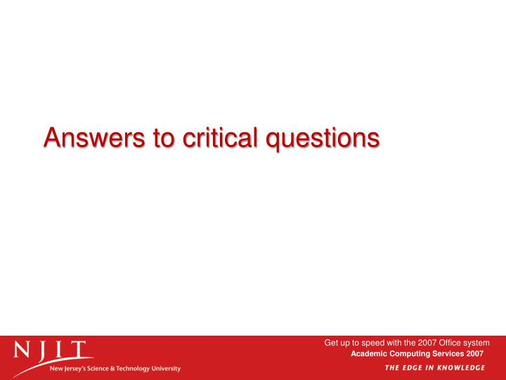 Answers to critical questions