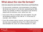 what about the new file formats1