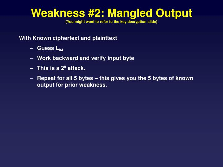 Weakness #2: Mangled Output