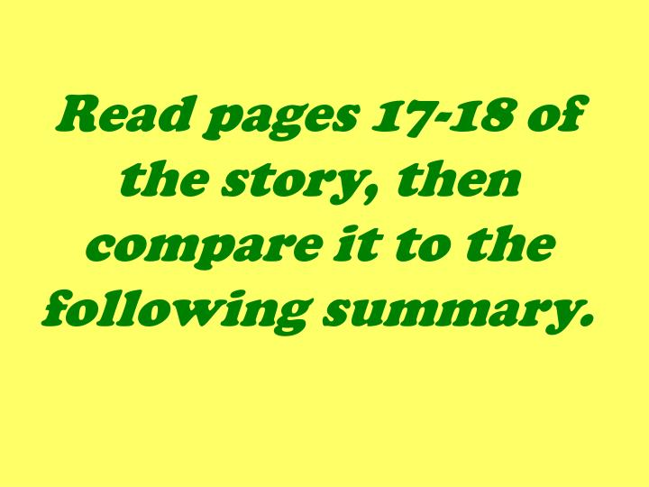 Read pages 17-18 of the story, then compare it to the following summary.