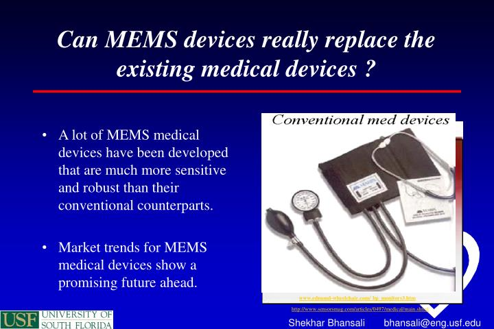 Can MEMS devices really replace the existing medical devices ?