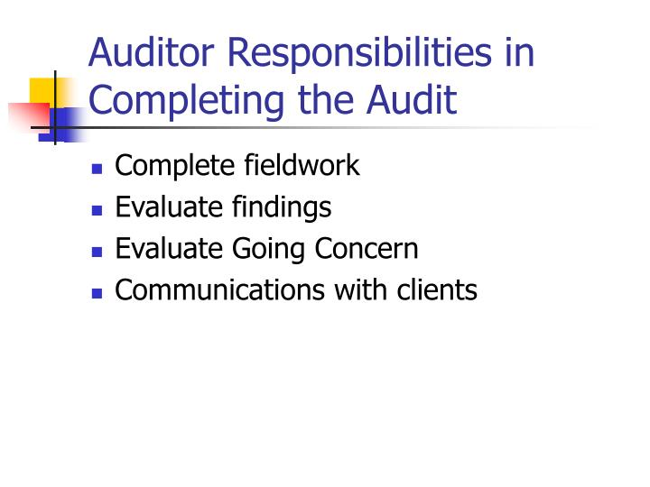 Auditor Responsibilities in Completing the Audit