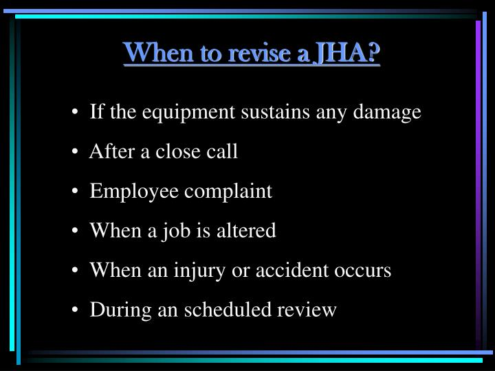 When to revise a JHA?