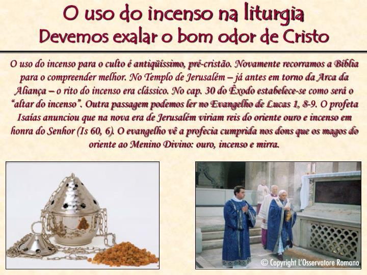 O uso do incenso na liturgia