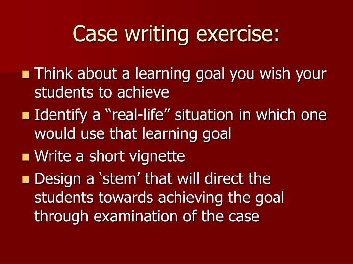 Case writing exercise: