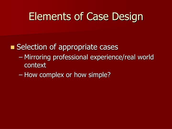 Elements of Case Design