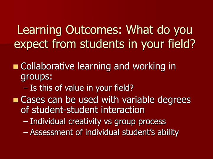 Learning Outcomes: What do you expect from students in your field?