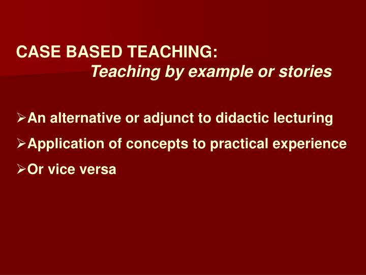CASE BASED TEACHING: