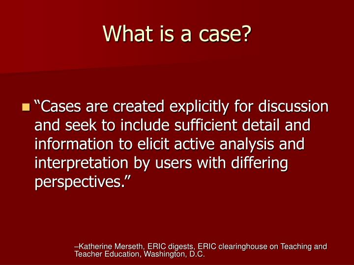 What is a case?