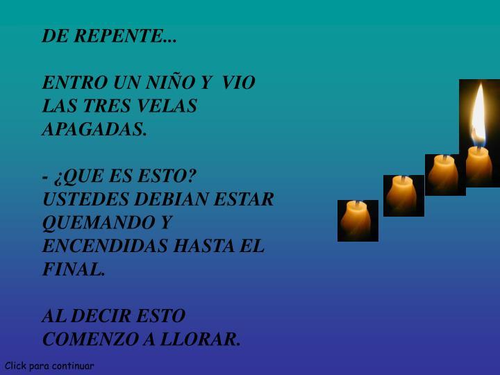 DE REPENTE...