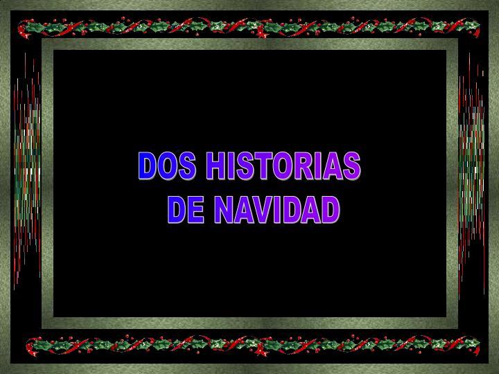 DOS HISTORIAS