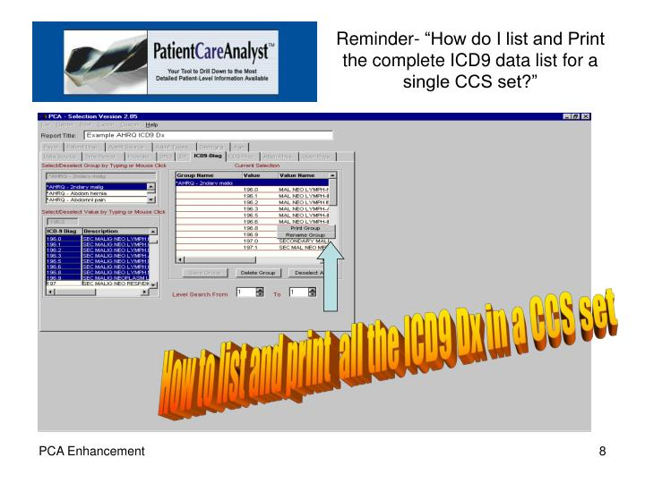 "Reminder- ""How do I list and Print the complete ICD9 data list for a single CCS set?"""