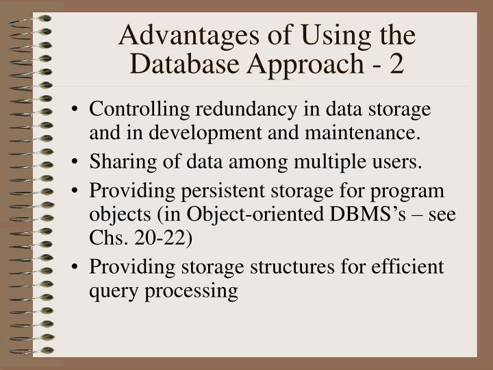 Advantages of Using the Database Approach - 2